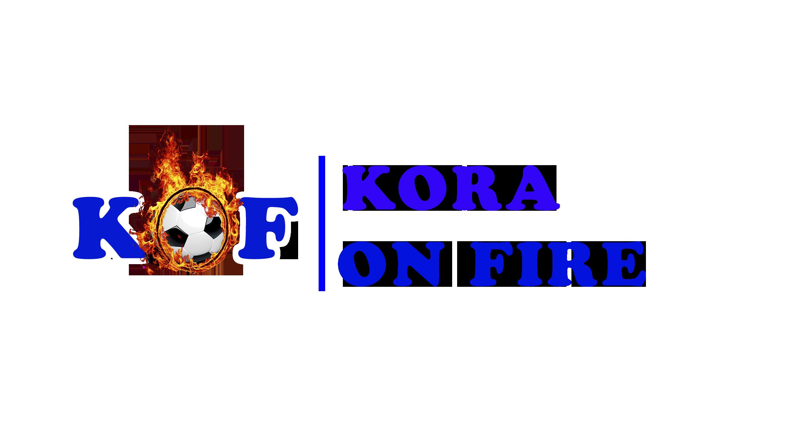 KORA ON FIRE